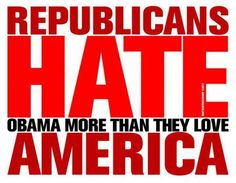 Ah but they'll shout it from the highest mountains how much they love America, and sing all the schmaltzy country songs at the top of their lungs proclaiming their undying love for their country, but it isn't really true. Which is the bottom line for the entire Republican party. They won't let truth get in the way of their purpose.