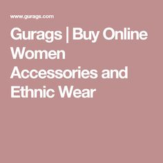 Gurags | Buy Online Women Accessories and Ethnic Wear