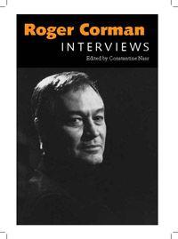 Roger Corman: Interviews