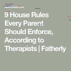 9 House Rules Every Parent Should Enforce, According to Therapists House Rules, Parenting, Childcare, Raising Kids, Parents, Natural Parenting
