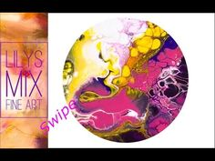 ACRYLIC POURING BASICS 3 COMPLETE TUTORIAL - YouTube
