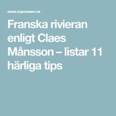 Franska rivieran enligt Claes Månsson – listar 11 härliga tips