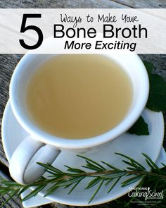 5 Ways to Make Your Bone Broth More Exciting | Do you enjoy bone broth? By the mug or the bowl, broth is good, nourishing stuff. You, however, may not like bone broth. This post is for you! Perhaps this will help make broth more appealing, so you too can enjoy this nutrient-dense food.| TraditionalCookingSchool.com