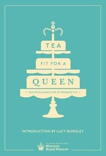 Tea Fit for a Queen: Recipes & Drinks for Afternoon Tea (searchable index of recipes)