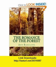 The Romance of the Forest Interspersed with some Pieces of Poetry (9781451550610) Ann Radcliffe , ISBN-10: 1451550618  , ISBN-13: 978-1451550610 ,  , tutorials , pdf , ebook , torrent , downloads , rapidshare , filesonic , hotfile , megaupload , fileserve