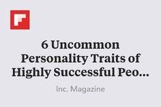 6 Uncommon Personality Traits of Highly Successful People http://flip.it/yeJtx