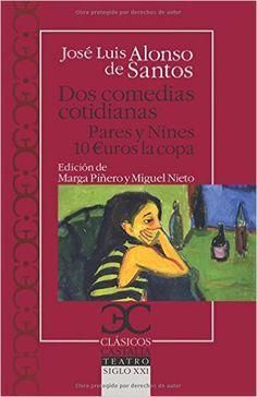 Dos comedias cotidianas / José Luis Alonso de Santos ; edición, introducción y notas de Marga Piñero y Miguel Nieto - Barcelona : Castalia, 2013
