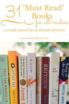 """31 """"Must Read"""" Books: A crowd sourced list of ultimate favorite books. A master list of books worth reading! 