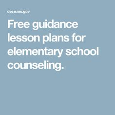 Free guidance lesson plans for elementary school counseling.