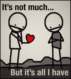 Soulmate And Love Quotes: It's not much….But it's all I have Soulmate And Love Quotes: It's not much. Sad Girl Quotes, My Heart Quotes, Dont Break My Heart, Greek Quotes, Love You, My Love, How I Feel, Be Yourself Quotes, Relationship Quotes