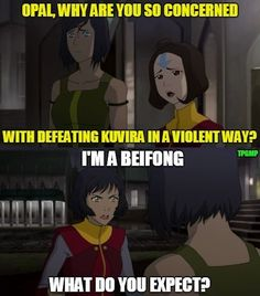 Seriously, the Beifong women are fighters