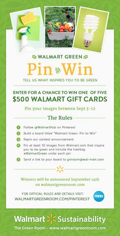Join us for our first Pinterest contest! Show us how Walmart products inspire you to be green and enter for a chance to win one of five Walmart Gift Cards!   Contest rules: www.walmartgreenroom.com/pinterest-rules   #WalmartGreen