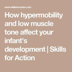 How hypermobility and low muscle tone affect your infant& development Hypermobility, Gross Motor Activities, Muscle Tone, Baby Development, Therapy, Action, Infant Formula, Pedi, Exercises