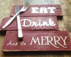 Eat, Drink, and be Merry Kitchen decor sign, upcycled silverware and reclaimed pallet wood sign, Kitchen Decor,