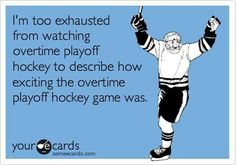 Hockey playoffs are exciting!
