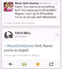 Haha Mean Girls meets Taco Bell Mean Girls, Taco Bell Twitter, I Love To Laugh, Make You Smile, Funny Cute, The Funny, That's Hilarious, Funny Laugh, Mean Girl Quotes