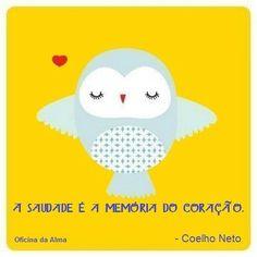 """""""A saudade é a memória do coração."""" #CoelhoNeto"""