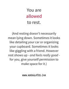 Figure out what feels deliciously restful to you and do it often. Permission. Granted.