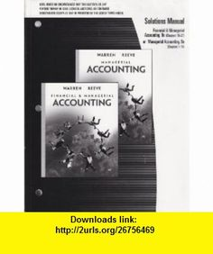 Solutions Manual to Accompany Financial  Managerial Accounting (9th Edition) Chapters 16-27 or Managerial Accounting (9th Edition) Chapters 1-14 (9780324382174) Carl S. Warren , ISBN-10: 0324382170  , ISBN-13: 978-0324382174 ,  , tutorials , pdf , ebook , torrent , downloads , rapidshare , filesonic , hotfile , megaupload , fileserve