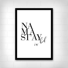 Namastay, Namaste'y in bed, Scandinavian Art, Minimalist, Typography Print, Wedding Gift, Printable Poster, Modern Wall Decor, Home Decor