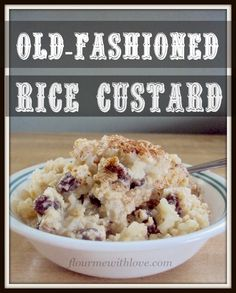 Old-fashioned creamy Rice Custard! (Rice pudding?)