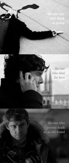 the one who died drunk in power, the one who died for love, the one who greeted death as an old friend #Moriarty #Sherlock #John