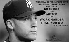 Derek Jeter, Fitness, Hard Work, No Excuse, Motivation, Encouragement, Inspiration, MLB, Baseball, Major League Baseball, New York Yankees