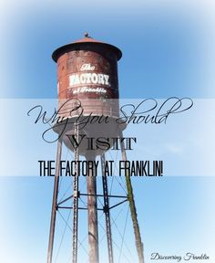 Why You Should Visit The Factory at Franklin - Discovering Franklin Franklin Tennessee, Nashville Tennessee, Stuff To Do, Things To Do, Water Tower, Oh The Places You'll Go, Dream Vacations, Travel Usa, Just Go