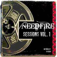 Needfire- Sessions Volume 1 CD (2012)