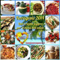 Il menu light Ferragosto 2014: idee e ricette per tutti i gusti. E anche qualche consiglio di sopravvivenza per chi è a dieta.