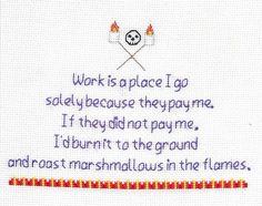 So true https://www.etsy.com/listing/166467632/work-sucks-mantra-cross-stitch-pattern
