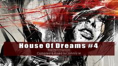 House Of Dreams #4 - Deep | Tech | Progressive