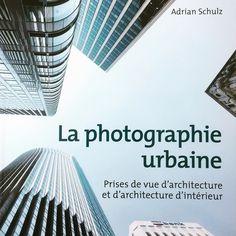 La livraison du jour : la photographie urbaine par Adrian Schulz hate de le lire !