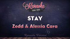 Zedd & Alessia Cara - Stay | SING SING KARAOKE