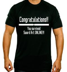 012d7b6fd4f27 Congratulations You Survived Sword Art Online Parody SAO Shirt Sword Art  Online Shirt