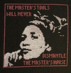 """""""The master's tools will never dismantle the master's house"""" Audre Lorde Feminist Theory, Audre Lorde, Estilo Real, Religion And Politics, Protest Signs, Riot Grrrl, Textile Fiber Art, Intersectional Feminism, Patriarchy"""
