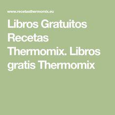 Libros Gratuitos Recetas Thermomix. Libros gratis Thermomix