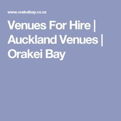 Venues For Hire | Auckland Venues | Orakei Bay