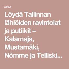 Löydä Tallinnan lähiöiden ravintolat ja putiikit – Kalamaja, Mustamäki, Nõmme ja Telliskivi | Anna.fi Boarding Pass, Anna