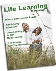 Preview of Life Learning Magazine's March/April 2013 issue #unschooling #life learning