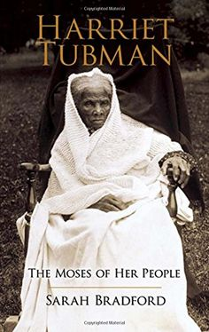 Harriet Tubman: The Moses of Her People (African American series) by Sarah Bradford. African American History Month, Native American Images, African History, Native American Indians, Marcus Garvey, Library Locations, African Tribes, Black History Facts, Harriet Tubman