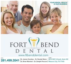 Dentist in Sugar Land, Texas; Dentist in Missouri City, Texas Fort Bend Dental Associates Dr. Dwight Peccora Dr. Brian Machart Dr. Randal Glenn Dr. James Condrey www.ftbenddental.com 281-499-3541 Implant Dentistry Family and Cosmetic Dentistry Comprehensive Dental Care for the whole family Invisalign Invisalign Teen 281-499-3541