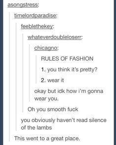 Fashion... being smooth.. & the silence of the lambs.. Lol