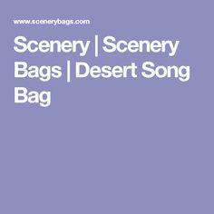 Scenery | Scenery Bags | Desert Song Bag