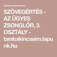 SZÖVEGÉRTÉS - AZ ÜGYES ZSONGLŐR, 3. OSZTÁLY - tanitoikincseim.lapunk.hu