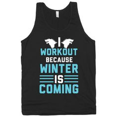 I Workout Because Winter is Coming - Nerdy Workout Tank Top, Shirts, Mens Workout Top, Womens Workout Tank, Fitness,  American Apparel. on Etsy, $21.00