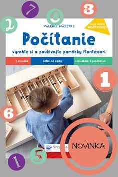 Počítanie – vyrobte si a používajte pomôcky Montessori so svojím dieťaťom Mojito, Lonely Planet, Montessori, Books, Livros, Livres, Book, Libri, Libros