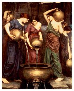 Danaides, 1904  by John William Waterhouse -- the Danaides were punished in Tartarus by being forced to carry water in a jug to fill a bath without bottom (or with a leak) and thereby wash off their sins, but the bath was never filled because the water was always leaking out.
