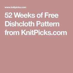 52 Weeks of Free Dishcloth Pattern from KnitPicks.com