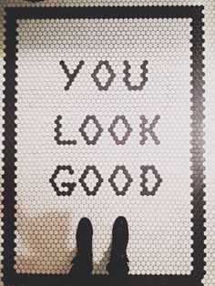 floor reminder : you look good